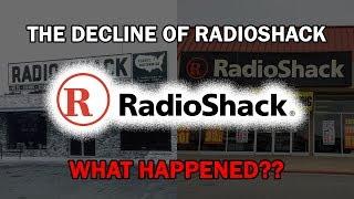 The Decline of RadioShack...What Happened?