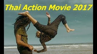 New Thai Action Movie 2017 | Best Thai Kungfu Full English Sub Title