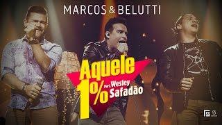 Marcos & Belutti - Aquele 1% part. Wesley Safadão (Clipe Oficial)