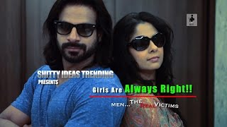 SIT | Men The Real Victims | GIRLS ARE ALWAYS RIGHT | E 21
