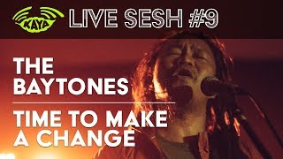 #9 The Baytones - Time to Make a Change (Kaya Radio Live Sesh w/ Lyrics)