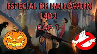 Especial de Halloween Loquendo: Left 4 Dead 2 Haunted Forest - Experto - Parte 1