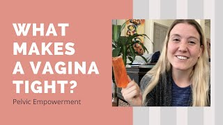 "What Makes A Vagina ""Tight"""
