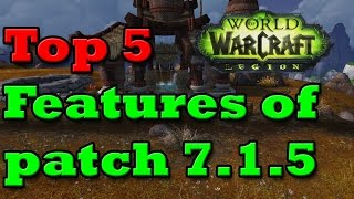 Top 5 features coming with Legion patch 7.1.5