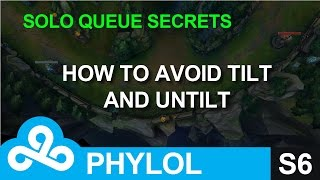 How to avoid TILT and climb quicker - Solo Queue Secrets