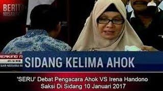 Inilah 'DEBAT SERU' Antara Pengacara Ahok VS Irena Handono Saksi Di Sidang AHOK 10 Januari 2017