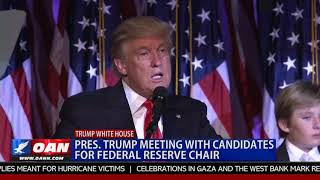 Trump Meeting With Candidates for Federal Reserve Chair