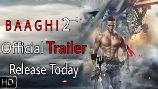 Baaghi 2 Official Trailer | Release Today 3 pm | Tiger shroff, Disha Patani