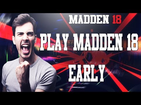 How to Play Madden 18 Early  Explained | UNLIMITED TIME l | Madden 18