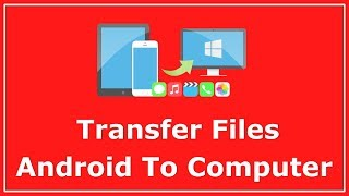 How To Transfer Photos From Android To Computer (and Vice Versa)