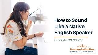 How To Sound Like A Native English Speaker