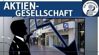 Aktiengesellschaft AG einfach erklärt - Gründung, Aufbau, Organe, Haftung, Kapital & Finanzierung