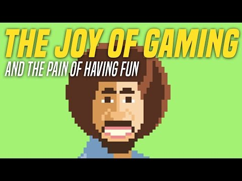 The Joy of Gaming and the Pain of Having Fun