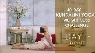 Day 1: Elevate - The 40 Day Kundalini Yoga Weight Loss Challenge w/ Mariya
