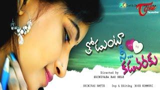 Thodunta Nee Kadavaraku | Telugu Short Film | By Srinivasa Rao Bele