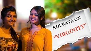 Kolkata on Virginity