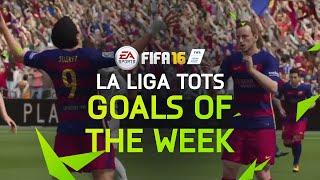 FIFA 16 - Best Goals of the Week - La Liga TOTS