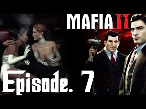 THE FIRST THING YOU DO WHEN OUT OF PRISON, GIRLS GIRLS GIRLS!!! MAFIA 2 GAMEPLAY WALKTHROUGH PART 7