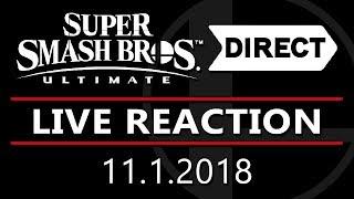 Smash Bros Ultimate FINAL DIRECT! (11.1.2018) - LIVE REACTION