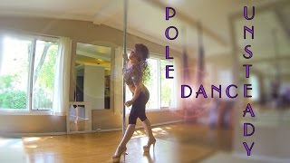 Unsteady : Pole Dance Warmup Freestyle