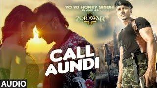 Call Aundi | Full Song | Remix (Desi) | Yo Yo Honey Singh | Zorawar | Latest Punjabi Songs 2016