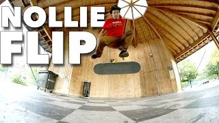 HOW TO PERFECT NOLLIE FLIPS
