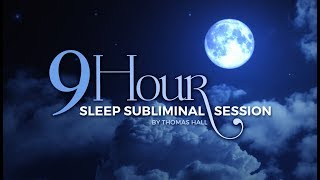Stop Overthinking & Sleep - (9 Hour) Sleep Subliminal Session - By Thomas Hall