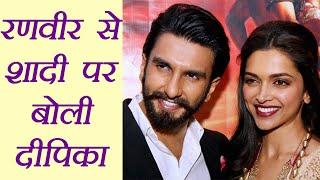 Deepika Padukone OPENS UP on Ranveer Singh and her Marriage | FilmiBeat