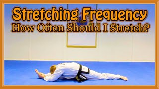 Stretching Frequency   How Often Should I Stretch?