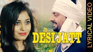 New Punjabi Songs 2016 || DESI JATT || R DEEP || LYRICAL VIDEO || Punjabi Songs 2016