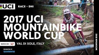 2017 UCI Mountain bike World Cup presented by Shimano - Val di Sole (ITA) / DHI