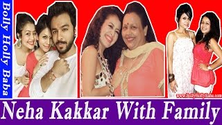 Neha Kakkar | With Family | Husband | Father | Brother | New Songs | Movies |Childhood Pics