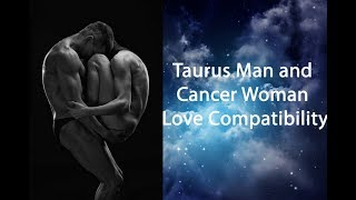 Taurus Man and Cancer Woman Compatibility - Hot Match