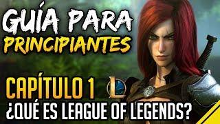 GUÍA BÁSICA LOL - Capítulo 1 ¿Qué es League Of Legends? | Jota