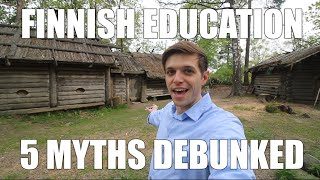 5 Finnish Education Myths DEBUNKED