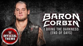 Baron Corbin - I Bring the Darkness (End of Days) [feat. Tommy Vext] (Official Theme)