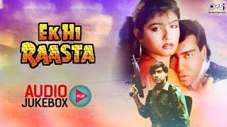 Ek Hi Raasta Audio Songs Jukebox | Ajay Devgan, Raveena Tandon | Hit Hindi Songs