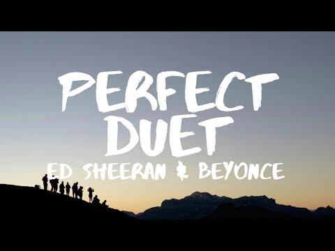 Download Ed Sheeran ‒ Perfect Duet (Lyrics) ft. Beyoncé On VIMUVI.ME