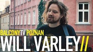 WILL VARLEY - SEVEN DAYS (BalconyTV)
