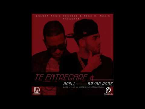 Adell Ft. Bryan Rodz – Te Entregare (Prod. JP El Maestro & Jona Producer)