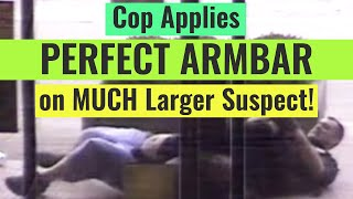 Cop Applies PERFECT ARMBAR on MUCH Larger Suspect!
