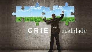 Crie Sua Realidade | Kabbalah Centre Brasil