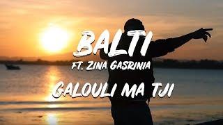 Galouli ma tji Balti featuring Zina Gasrinia (jugni ji remix)
