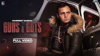 Guns And Guts : Manpreet Sandhu (Official Video) Latest Punjabi Songs   Geet MP3