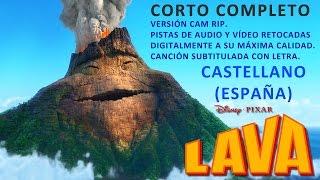 LAVA - DISNEY PIXAR - CORTO COMPLETO (ESPAÑOL - CASTELLANO - ESPAÑA) - CON LETRA - CORTO LAVA ONLINE