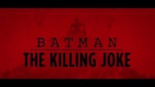BATMAN: THE KILLING JOKE - Official Trailer (2016)
