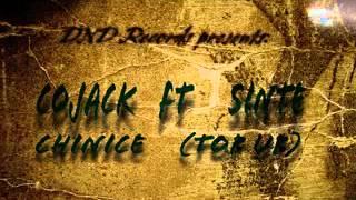 Cojack ft Sinte - Chinice (Top up)