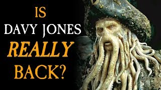 Is Davy Jones REALLY Back? - Pirates of the Caribbean 6 THEORY