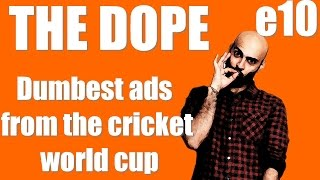 BollywoodGandu | The Dope: Season 2 | Dumbest TV ads from The Cricket World Cup 2015 -  Ep10