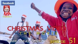 CHRISTMAS VIDEO (The Movie) (Mark Angel Comedy) (Episode 51)